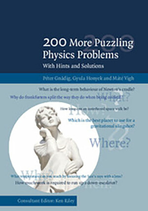 200 MORE PUZZLING PHYSICS PROBLEMS WITH HINTS AND SOLUTIONS.