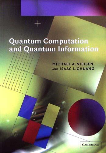 QUANTUM COMPUTATION AND QUANTUM INFORMATION MICHAEL A. NIELSEN, ISAAC L. CHUANG Ξενόγλωσσα