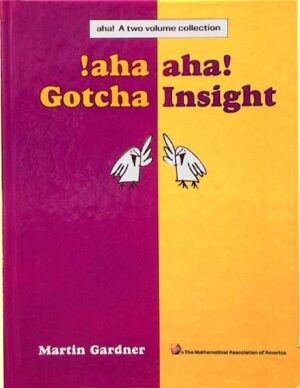 AHA! GOTCHA, AHA! INSIGHT (A TWO VOLUME COLLECTION)