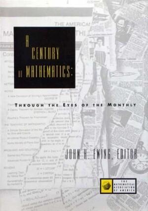 A CENTURY OF MATHEMATICS