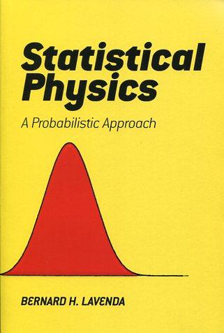 STATISTICAL PHYSICS BERNARD H. LAVENDA Ξενόγλωσσα, Φυσική