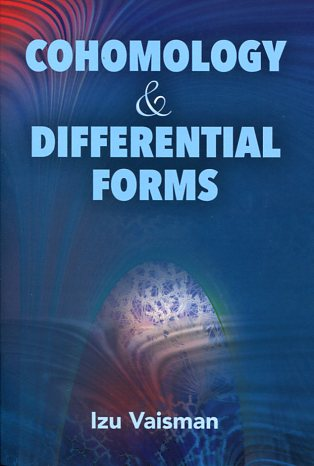 COHOMOLOGY & DIFFERENTIAL FORMS IZU VAISMAN Μαθηματικά, Ξενόγλωσσα