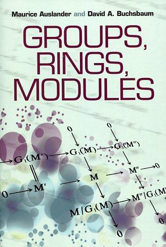 GROUPS RINGS MODULES MAURICE AUSLANDER DAVID A BUCHSBAUM Μαθηματικά, Ξενόγλωσσα