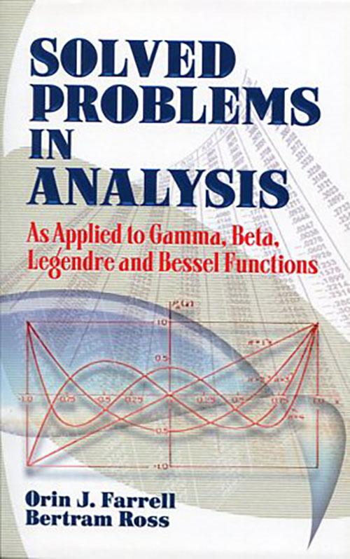 SOLVED PROBLEMS IN ANALYSIS ORIN J. FARRELI BERTRAM ROSS Μαθηματικά, Ξενόγλωσσα