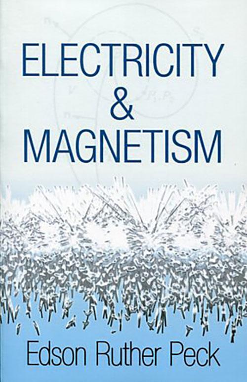 ELECTRICITY & MAGNETISM EDSON RUTHER PECK Ξενόγλωσσα, Φυσική Πανεπιστημιακά φυσικής
