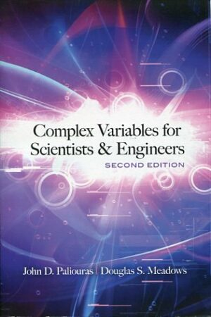 COMPLEX VARIABLES FOR SCIENTISTS & ENGINEERS JOHN D. PALIOURAS DOUGLAS S. MEADOWS Μαθηματικά, Ξενόγλωσσα