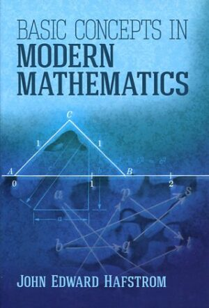 BASIC CONCEPTS IN MODERN MATHEMATICS JOHN EDWARD HAFSTROM Μαθηματικά, Ξενόγλωσσα