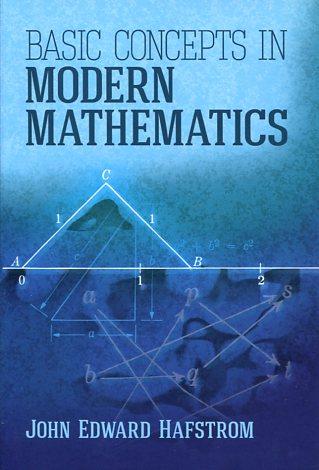 BASIC CONCEPTS IN MODERN MATHEMATICS JOHN EDWARD HAFSTROM Μαθηματικά, Ξενόγλωσσα