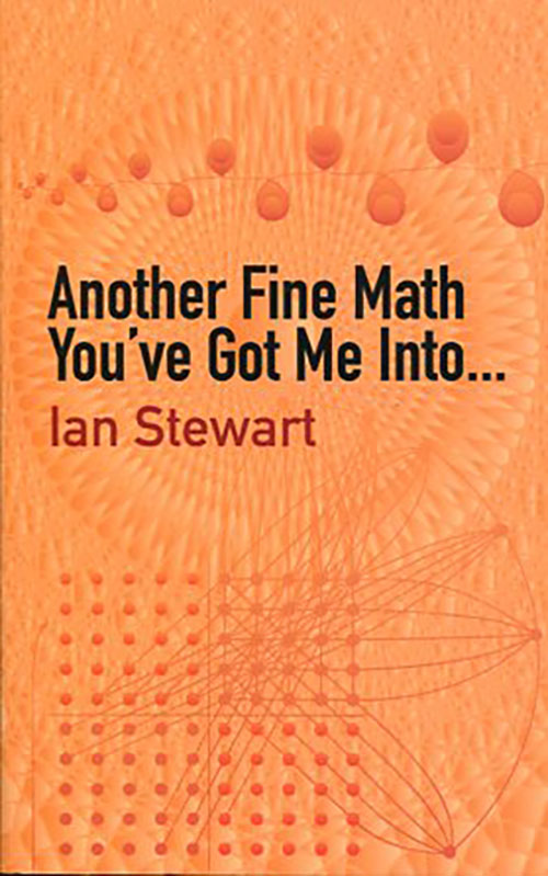ANOTHER FINE MATH YOU' VE GOT ME INTO... IAN STEWART Μαθηματικά, Ξενόγλωσσα