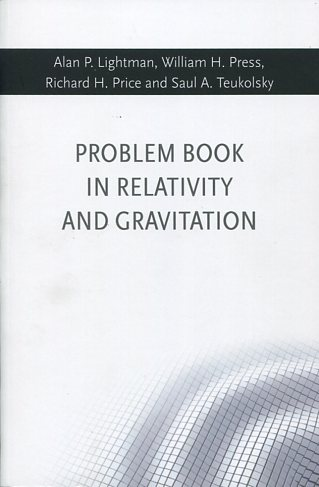 PROBLEM BOOK IN RELATIVITY AND GRAVITATION A. LIGTHMAN W. PRESS R.PRICE S.TEUKOSLY Ξενόγλωσσα, Φυσική
