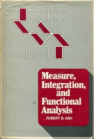 MEASURE INTEGRATION AND FUCTIONAL ANALYSIS