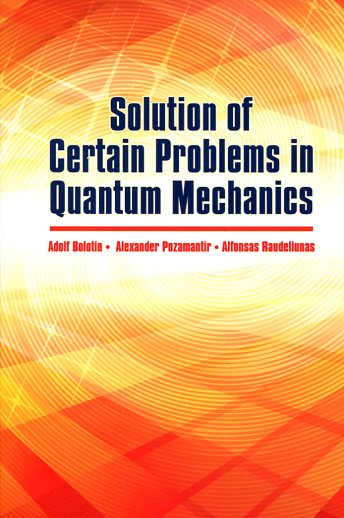 SOLUTION OF CERTAIN PROBLEMS IN QUANTUM MECHANICS A.BOLOTIN A. POZAMANTIR A.RAUDELIUNAS Ξενόγλωσσα