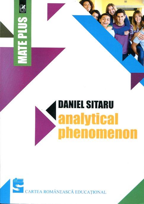ANALYTICAL PHENOMENON DANIEL SITARU Μαθηματικά Ολυμπιάδες μαθηματικών