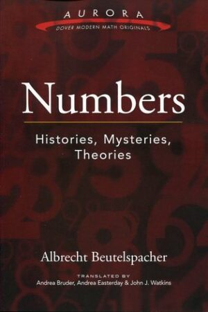 NUMBERS HISTORIES MYSTERIES THEORIES