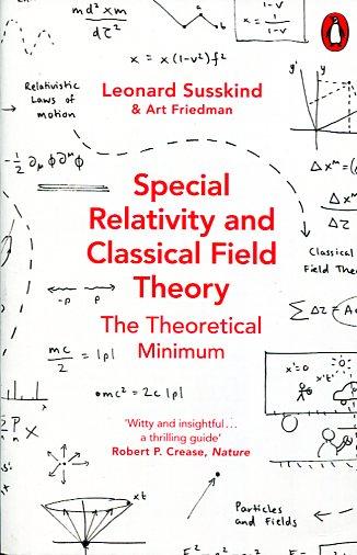 Special Relativity and Classical Field Theory Leonard Susskind  Art Friedman Ξενόγλωσσα, Φυσική Πανεπιστημιακά φυσικής