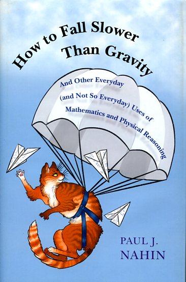 How to Fall Slower Than Gravity: Paul J. Nahin Ξενόγλωσσα, Πανεπιστημιακά, Φυσική