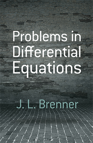PROBLEMS IN DIFFERENTIAL EQUATIONS J.L. BRENNER Μαθηματικά, Ξενόγλωσσα