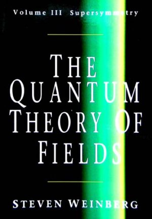 THE QUANTUM THEORY OF FIELDS (VOLUME III)