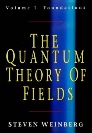 THE QUANTUM THEORY OF FIELDS (VOLUME I)