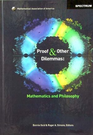 PROOF & OTHER DILEMMA : MATHEMATICS AND PHILOSOPHY