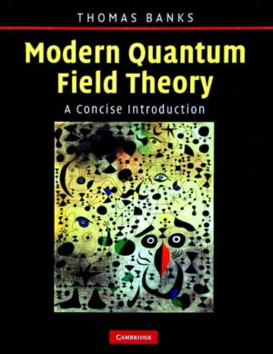 MODERN QUANTUM FIELD THEORY