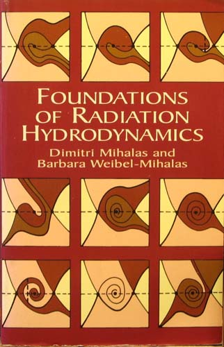 FOUNDATIONS OF RADIATIONS HYDRODYNAMICS DIMITRI MIHALAS, BARBARA WEIBEL-MIHALAS Ξενόγλωσσα