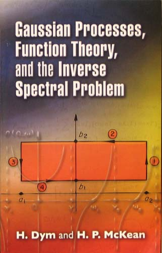 GAUSSIAN PROCESSES, FUNCTION THEORY AND THE INVERSE SPECTRAL PRO H. DYNN, H.P. McKEAN Ξενόγλωσσα