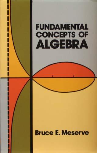 FUNDAMENTAL CONCEPTS OF ALGEBRA BRUCE E. MESERVE Ξενόγλωσσα