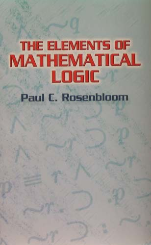 THE ELEMENTS OF MATHEMATICAL LOGIC PAUL C. ROSENBLOOM Ξενόγλωσσα