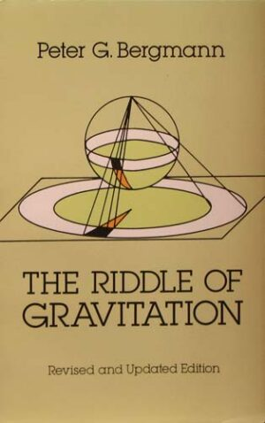 THE RIDDLE OF GRAVITATION PETER G. BERGMAN Ξενόγλωσσα