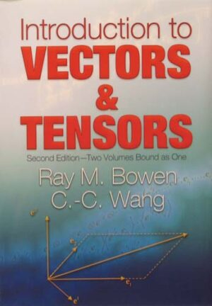 INTRODUCTION TO VECTORS & TENSORS RAY M. BOWEN, C.-C. WANG Ξενόγλωσσα