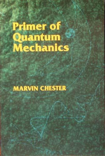 PRIMER OF QUANTUM MECHANICS MARVIN CHESTER Ξενόγλωσσα