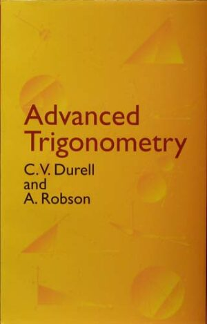 ADVANCED TRIGONOMETRY C.V. DURELL, A. ROBSON Ξενόγλωσσα