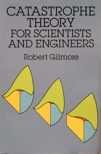 CATASTROPHE THEORY FOR SCIENTISTS AND ENGINEERS ROBERT GILMORE Ξενόγλωσσα