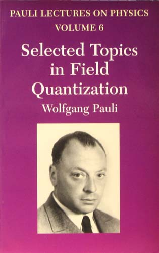 PAULI LECTURES ON PHYSICS: SELECTED TOPICS IN FIELD QUANTIZATION WOLFGANG PAULI Ξενόγλωσσα