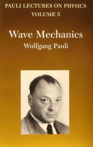 PAULI LECTURES ON PHYSICS: WAVE MECHANICS (VOLUME 5)