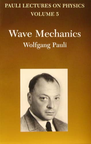 PAULI LECTURES ON PHYSICS: WAVE MECHANICS (VOLUME 5) WOLFGANG PAULI Ξενόγλωσσα