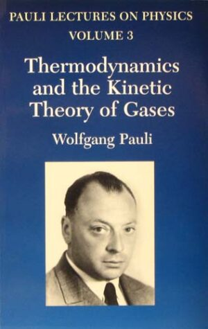 PAULI LECTURES ON PHYSICS: THERMODYNAMICS AND THE KINETIC THEORY OF GASES WOLFGANG PAULI Ξενόγλωσσα