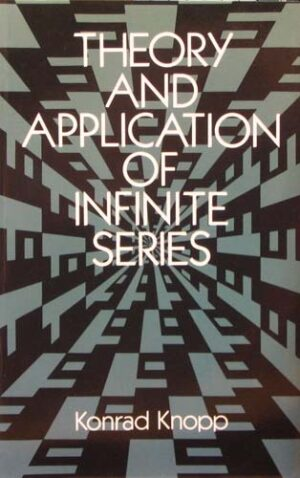THEORY AND APPLICATION OF INFINITE SERIES KONRAD KNOPP Ξενόγλωσσα