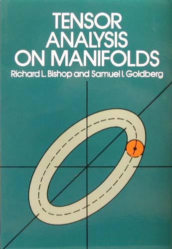 TENSOR ANALYSIS ON MANIFOLDS RICHARD L. BISHOP, SAMUEL I. GOLDBERG Ξενόγλωσσα