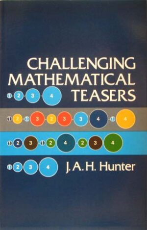 CHALLENGING MATHEMATICAL TEASERS S.A.H. HUNTER Ξενόγλωσσα