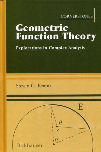 GEOMETRIC FUNCTION THEORY STEVEN G. KRANTZ Μαθηματικά, Ξενόγλωσσα Πανεπιστημιακά μαθηματικών