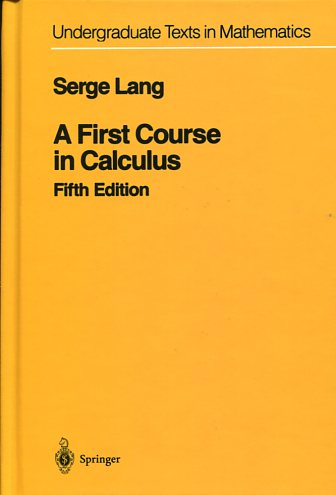 A FIRST COURSE IN CALCULUS SERGE LANG Μαθηματικά, Ξενόγλωσσα Πανεπιστημιακά μαθηματικών
