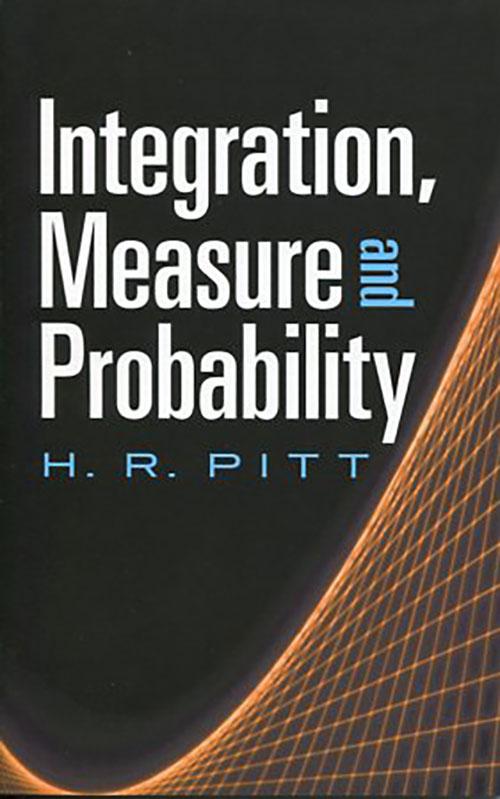 INTEGRATION MEASURE AND PROBABILITY H.R. PITT Μαθηματικά, Ξενόγλωσσα