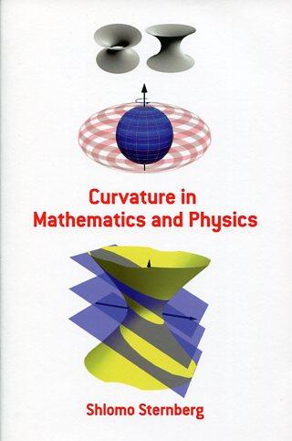 CURVATURE IN MATHEMATICS AND PHYSICS SHLOMO STERNBERG Μαθηματικά, Ξενόγλωσσα