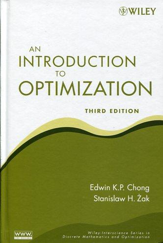 AN INTRODUCTION TO OPTIMIZATION EDWIN K.P. CHONG STANISLAW H. ZAK Ξενόγλωσσα