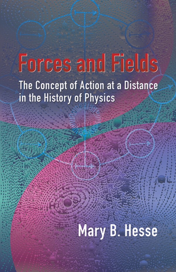 FORCES AND FIELDS MARY B. HESSE Ξενόγλωσσα, Φυσική