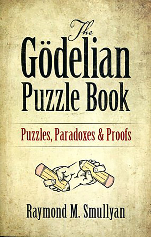 THE GODELIAN PUZZLE BOOK RAYMOND M. SMULLYAN Μαθηματικά, Ξενόγλωσσα Ολυμπιάδες μαθηματικών