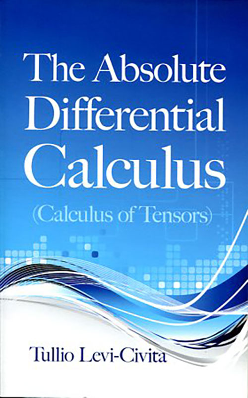 THE ABSOLUTE DIFFERENTIAL CALCULUS TULLIO LEVI CIVITA Ξενόγλωσσα