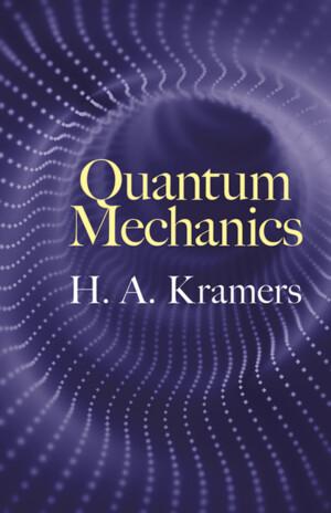 QUANTUM MECHANICS H.A. KRAMERS Ξενόγλωσσα, Φυσική Πανεπιστημιακά φυσικής